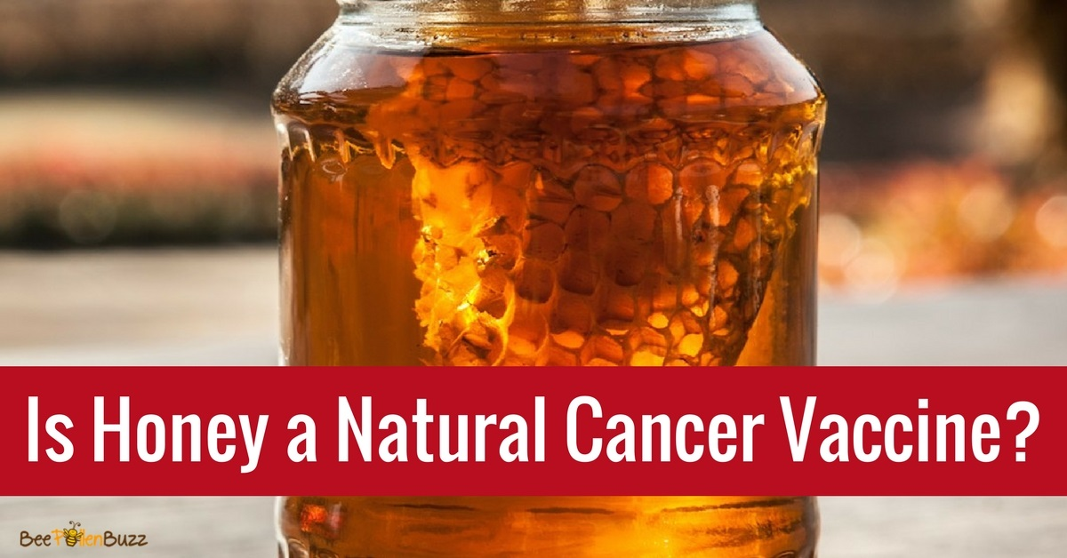 Could Honey Be A Natural Cancer Vaccine